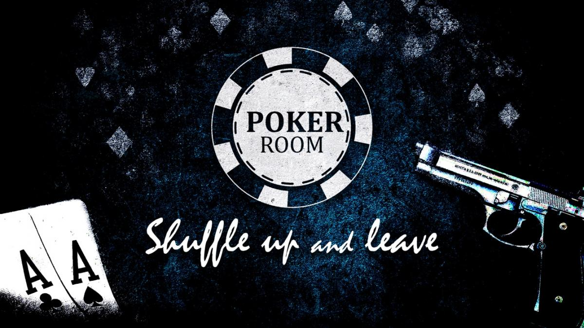 Poker Room – Shuffle up and leave